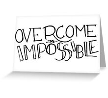 Overcome the Impossible Greeting Card