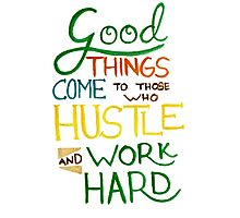 Hustle and Work Hard Photographic Print