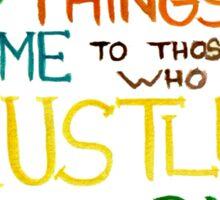 Hustle and Work Hard Sticker