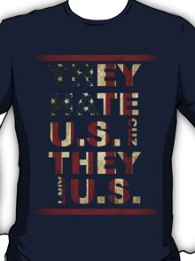 They Hate Us  cuz They Ain't Us- Independence day T-Shirt