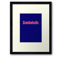 Zumbaholic Zumba Exercise T-Shirt Framed Print