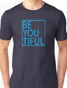 BE-YOU-TIFUL Unisex T-Shirt