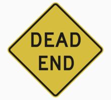 Dead End Sign by tshirtdesign
