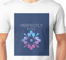 Perfectly You Unisex T-Shirt