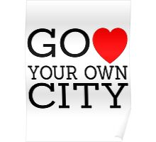 Go love (heart) your own city Poster
