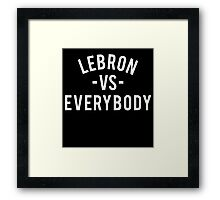 LeBron VS Everybody | White Framed Print