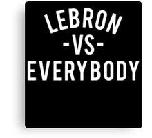 LeBron VS Everybody | White Canvas Print