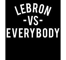 LeBron VS Everybody   White Photographic Print