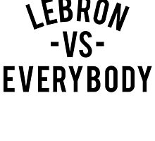 LeBron VS Everybody | Black by OGedits