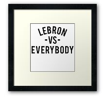 LeBron VS Everybody | Black Framed Print