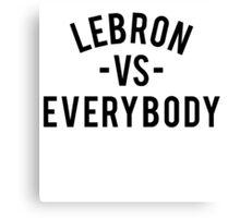 LeBron VS Everybody | Black Canvas Print