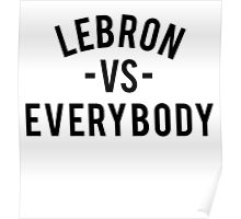 LeBron VS Everybody | Black Poster