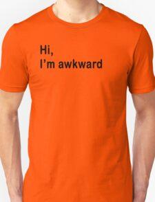 Hi I'm awkward T-Shirt