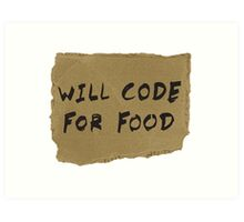Will Code For Food Art Print