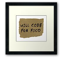 Will Code For Food Framed Print