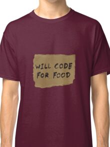 Will Code For Food Classic T-Shirt