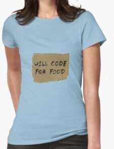 Will Code For Food Womens Fitted T-Shirt