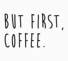 BUT FIRST, COFFEE quote slogan by zainulatqia