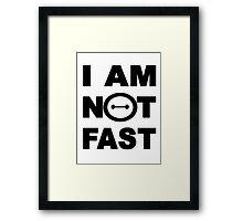 I am not fast Framed Print