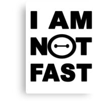 I am not fast Canvas Print