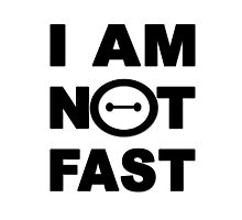 I am not fast Photographic Print