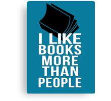 I like books more than people Canvas Print