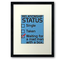 Relationship Status Single Taken Waiting For A Mad Man With A Box Framed Print