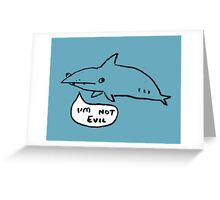 Sharks Aren't Evil Greeting Card