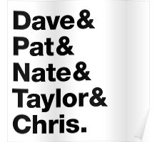 Foo Fighters • Dave & Pat & Nate & Taylor & Chris. Poster