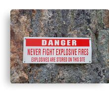 Danger: Never Fight Explosives Fires Canvas Print