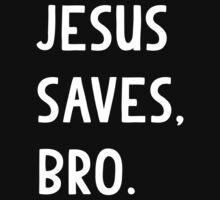 Jesus Saves, Bro T Shirt Kids Tee