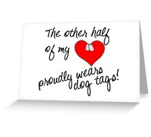 Other Half of My Heart Wears Dog Tags Greeting Card