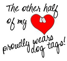 Other Half of My Heart Wears Dog Tags Photographic Print
