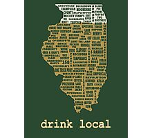 Drink Local - Illinois Beer Shirt Photographic Print