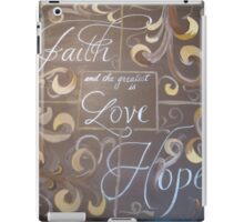 Hand painted sign Faith hope and love quote iPad Case/Skin
