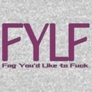 F Y L F by geot