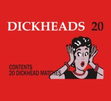 Dickhead Matches for all by mozdesigns