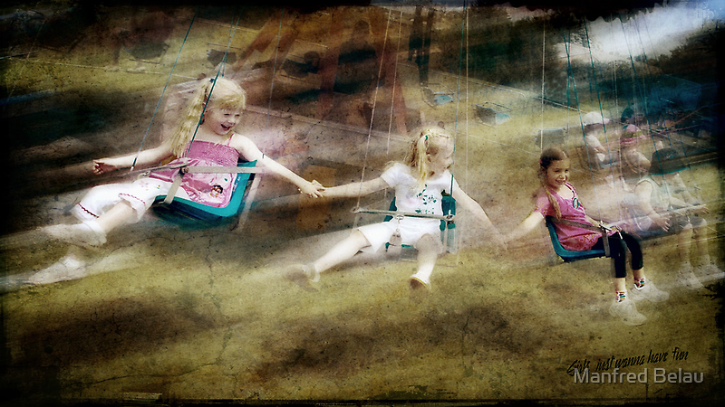 Girls just wanna have fun by Manfred Belau