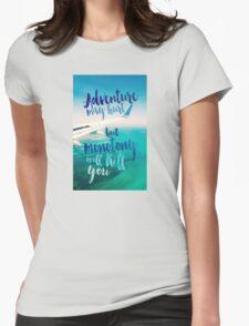 Adventure May Hurt, But Monotony Will Kill You T-Shirt