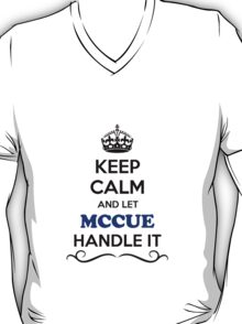Keep Calm and Let MCCUE Handle it T-Shirt