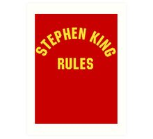 Stephen King Rules Art Print