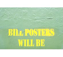 Bill posters will be Photographic Print