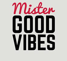 Mister Good Vibes Quote Unisex T-Shirt