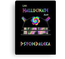 PsycheDaleka Head - Psychedelic Dalek! Canvas Print