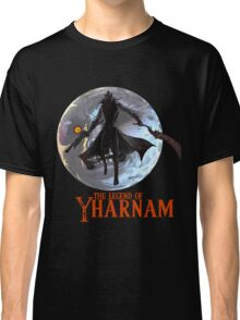 The Legend Of Yharnam Classic T-Shirt