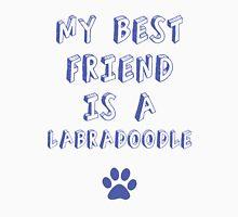 my best friend is a labradoodle!! Unisex T-Shirt