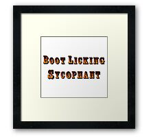 Boot Licking Sycophant Framed Print