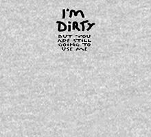 I'm Dirty  Womens Fitted T-Shirt
