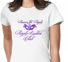 Purple Ladies Club Passion For Purple 2 Womens Fitted T-Shirt