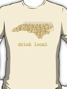 Drink Local - North Carolina Beer Shirt T-Shirt